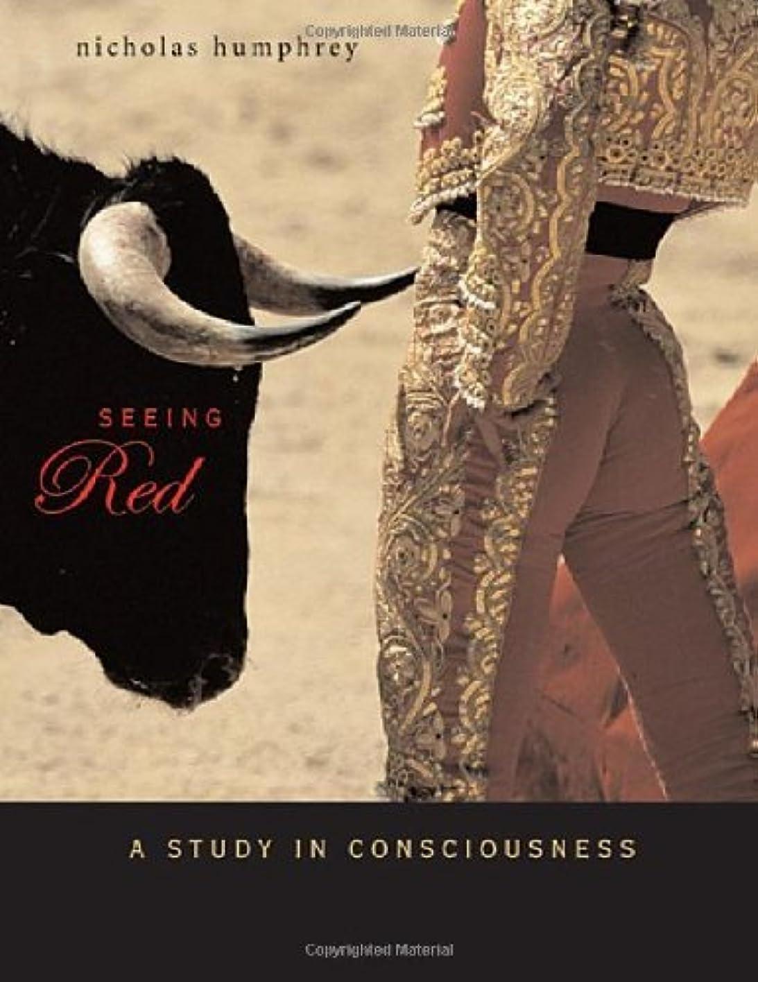 終わりピル困ったSeeing Red: A Study in Consciousness (Mind/Brain/Behavior Initiative Book 5) (English Edition)