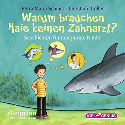 Warum brauchen Haie keinen Zahnarzt?     Geschichten für neugierige Kinder              By:                                                                                                                                 Petra Maria Schmitt,                                                                                        Christian Dreller                               Narrated by:                                                                                                                                 Ingeborg Wunderlich,                                                                                        Dominik Freiberger                      Length: 2 hrs and 7 mins     Not rated yet     Overall 0.0