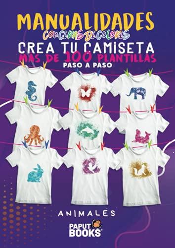 Manualidades con ceras de colores. Crea tu camiseta con mas de 100 plantillas paso a paso. Animales.: Manualidades para adultos y niños de 6 7 8 9 10 ... con ceras de colores - Paputbooks.)
