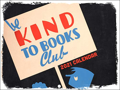 Be Kind to Books Club Retro Vintage WPA Poster Art Reading Library Classroom 2021 Wall Calendar 12 Month Monthly Full Color Thick Paper Pages Folded Ready to Hang 18x12