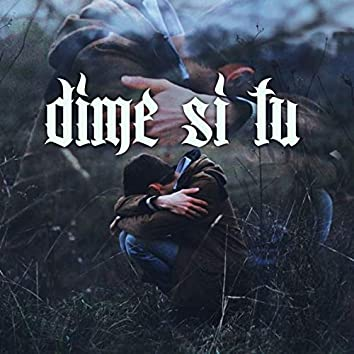 DIME SI TU