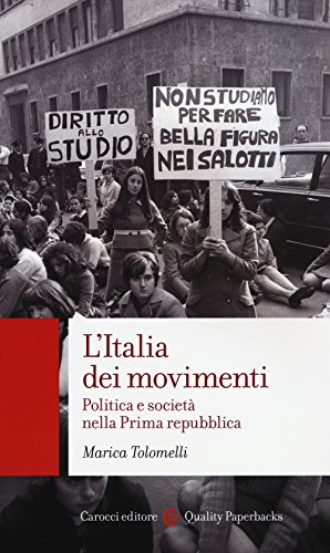 L'Italia dei movimenti. Politica e società nella prima Repubblica