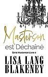 Masterson est Déchaîné : Série Masterson Livre 2 (The Masterson...