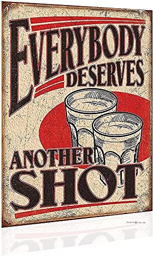 JINKAIRUI Cartel de lata con texto en inglés 'Everybody Mererves Another Shot' vintage para decoración de pared para bar, cafetería, club, placa retro de metal