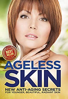 Ageless Skin: Goddesses Never Age: New Anti-Aging Secrets For Younger, Beautiful, Radiant Skin by [Paula Hawley, Iron Ring Publishing]