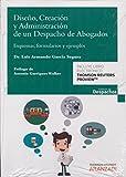 Diseño, creación y administración de un despacho de abogados: Esquemas, formularios y casos de estudio (Gestión de Despachos)