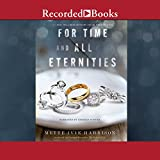 For Time and All Eternities - Mette Ivie Harrison