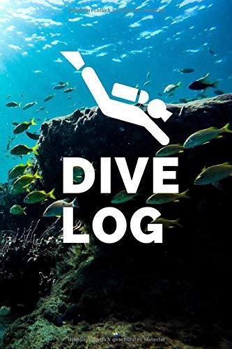 Dive Log: Exklusives Taucher Logbuch für bis zu 100 Tauchgänge. Deutsch. Soft Cover 6x9 Zoll, ca. DIN A5 15x22cm. Ideales Geschenk für Scuba Diver. Tauchtagebuch für alle Gerätetaucher.