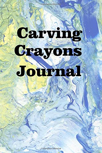 Carving Crayons Journal: Keep track of your carved crayons