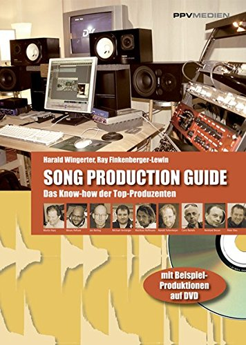 Song Production Guide: Komponieren und produzieren im virtuellen Studio. Das Know-how der Top-Produzenten