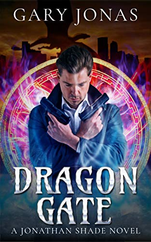 Book: Dragon Gate - The Third Jonathan Shade Novel by Gary Jonas