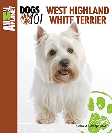 West Highland White Terrier (Animal Planet?? Dogs 101) by Debra M. Eldredge DVM (2012-02-01)