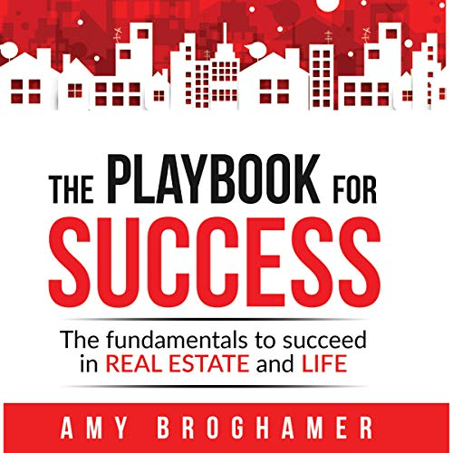 The Playbook for Success: The Fundamentals to Succeed in Real Estate and Life audiobook cover art