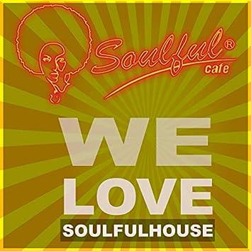 We Love Soulfulhouse