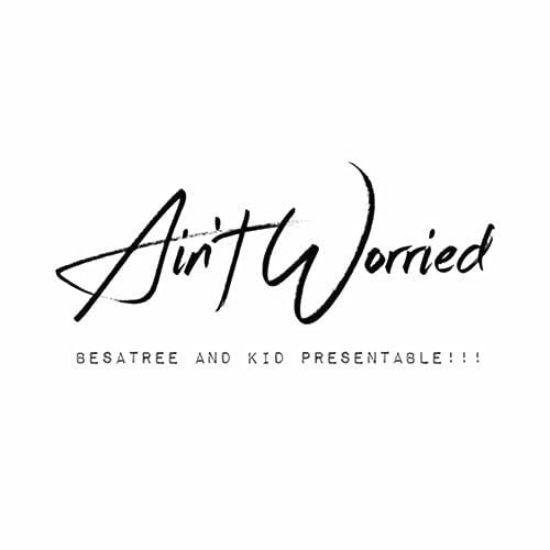 Ain't Worried [Explicit]