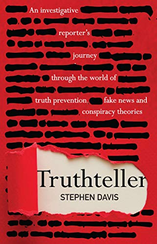 Compare Textbook Prices for Truthteller: An Investigative Reporter's Journey Through the World of Truth Prevention, Fake News and Conspiracy Theories  ISBN 9781925335897 by Davis, Stephen