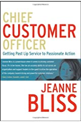 Chief Customer Officer : Getting Past Lip Service to Passionate Action Hardcover