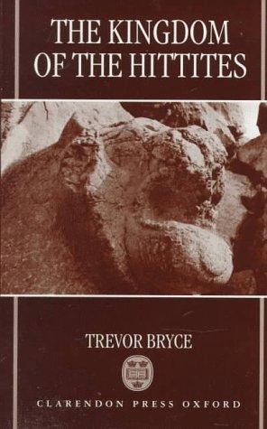 The Kingdom of the Hittites by Trevor Bryce (1998-06-04)