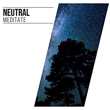 # Neutral Meditate