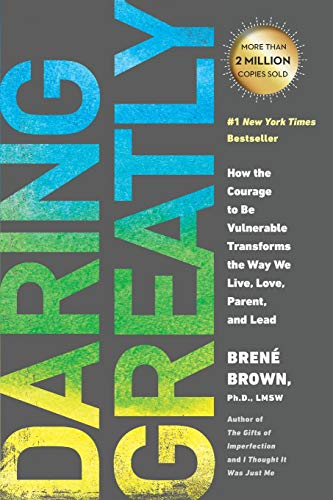 Real Estate Investing Books! -  Daring Greatly: How the Courage to Be Vulnerable Transforms the Way We Live, Love, Parent, and Lead