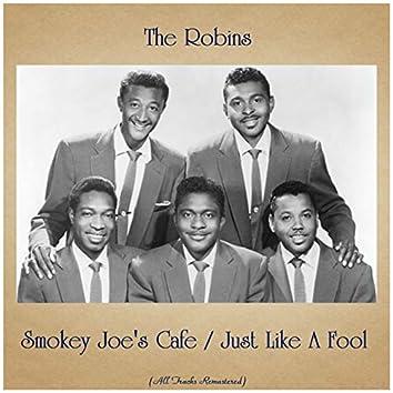 Smokey Joe's Cafe / Just Like A Fool (All Tracks Remastered)