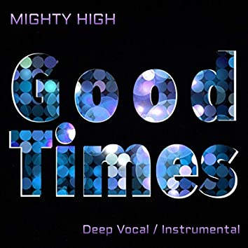 Good Times (Deep Vocal / Instrumental)