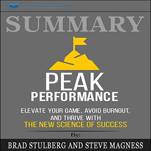 Summary: Peak Performance: Elevate Your Game, Avoid Burnout, and Thrive with the New Science of Success audiobook cover art