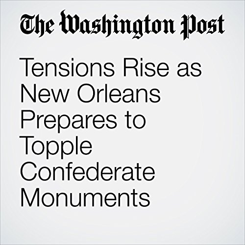Tensions Rise as New Orleans Prepares to Topple Confederate Monuments copertina