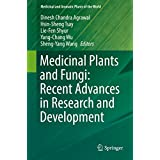 Medicinal Plants and Fungi: Recent Advances in Research and Development (Medicinal and Aromatic Plants of the World Book 4) (English Edition)