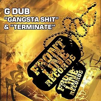 Gangsta Shit / Terminate