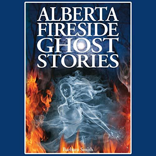 Alberta Fireside Ghost Stories cover art