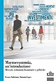 Macroeconomia. Mercati, istituzioni finanziarie e politiche...