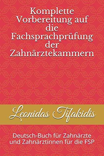 Vorbereitung auf die Fachsprachprüfung der Zahnärztekammern: Deutsch-Buch für Zahnärzte und Zahnärztinnen nur für die FSP