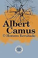 O Homem Revoltado (Portuguese Edition)