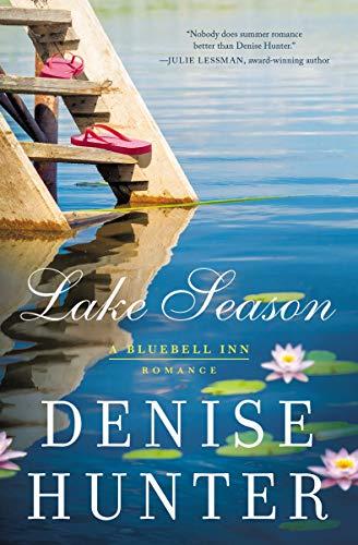 Lake Season (A Bluebell Inn Romance Book 1) by [Denise Hunter]