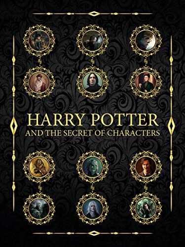 Harry Potter and the secret of characters (English Edition)