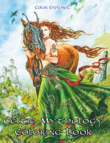 Color Explorer! - Celtic Mythology Coloring Book: Irish Mythical Characters, Symbols And Patterns For Teens And Adults