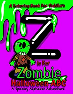 Halloween ABC - A Spooky Alphabet Adventure (Halloween) Coloring Book For Toddlers: Z Is For Zombie; Halloween Coloring Book For Kids; Halloween Gifts ... Toddlers 26 Alphabet Halloween Coloring Pages