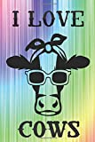 I love cows.: Funny cow journal notebook to write in. This cow is super-cool and you'll be super-coll with this notebook in your hand. Great gift for cow lovers everywhere.