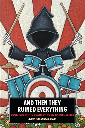 And Then They Ruined Everything: Book Two in the Death of Rock 'n' Roll Series: Volume 2 [Lingua Inglese]