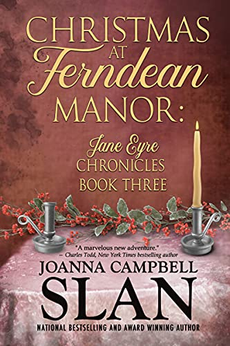 Christmas at Ferndean Manor: Book #3 in The Jane Eyre Chronicles by [Joanna Campbell Slan]