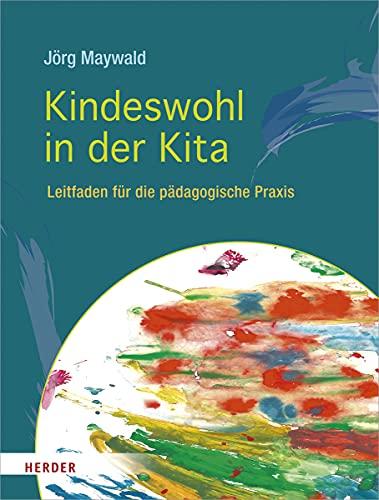 Kindeswohl in der Kita: Leitfaden für die pädagogische Praxis