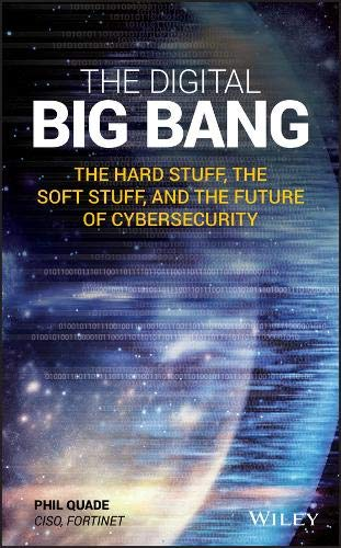 The Digital Big Bang: The Hard Stuff, the Soft Stuff, and the Future of Cybersecurity