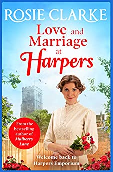 Love and Marriage at Harpers: A heartwarming saga from bestseller Rosie Clarke (Welcome To Harpers Emporium Book 2) by [Rosie Clarke]