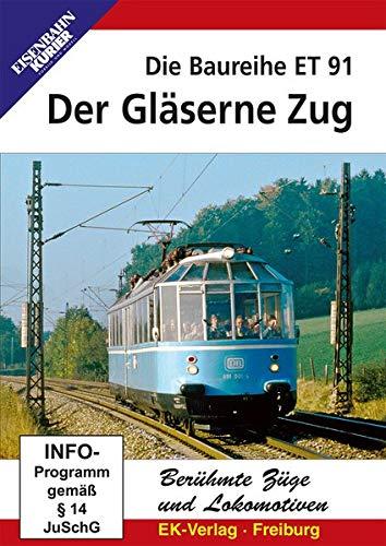 Der Gläserne Zug - Die Baureihe ET 91