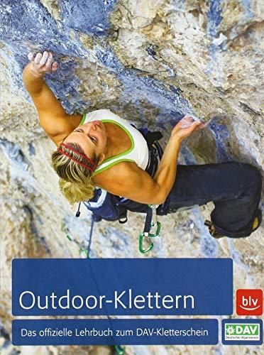 Outdoor-Klettern: Das offizielle Lehrbuch zum DAV-Kletterschein (Alpin-Lehrplan (ehem. BLV))