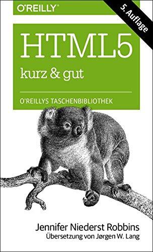 HTML5 - kurz & gut (O'Reillys Taschenbibliothek)