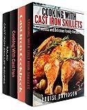 Cast Iron Cookware Recipes 4 Books in 1 Book Set - Cooking with Cast Iron Skillets (Book 1) Cast iron Cookbook (Book 2) Cooking with Cast Iron (Book 3) Paleo Cast Iron Skillet Recipes (Book 4)