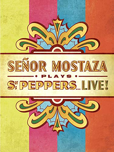 Señor Mostaza plays Sgt. Peppers live!