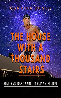[Garrick Jones]のThe House with a Thousand Stairs (English Edition)